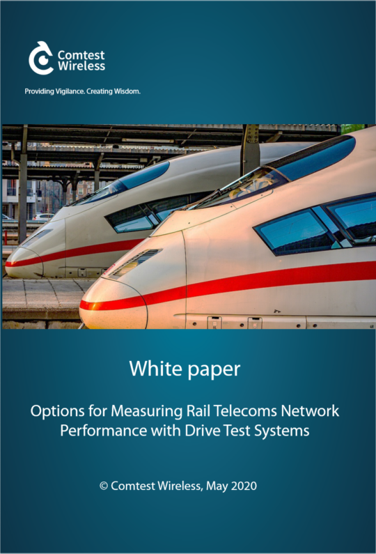 Comtest Wireless white paper, 'Options for Measuring Rail Telecoms Network Performance with Drive Test Systems'